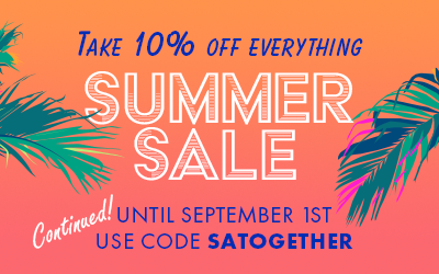 SUMMER IS HERE! Take an extra 10% off everything!