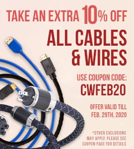 10% off Cables and Wires - Use code: CWFEB20 at checkout!