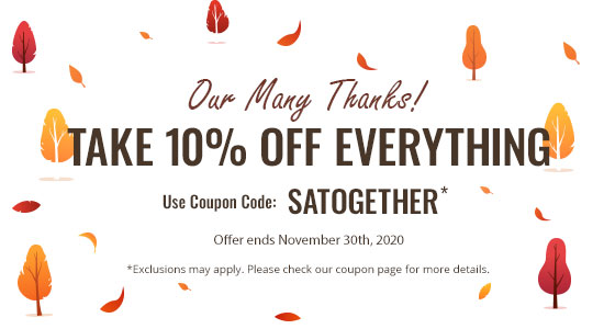 Our Many Thanks! Take 10% off most items! Use Code SATOGETHER
