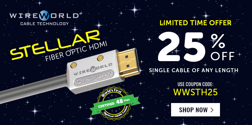 Stellar HDMI 25% Off Limited Time Offer Use code WWSTH25