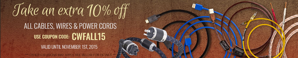 Take an extra 10% All Cables, Wires & Power Cords! Use Coupon Code CWFALL15 at checkout!