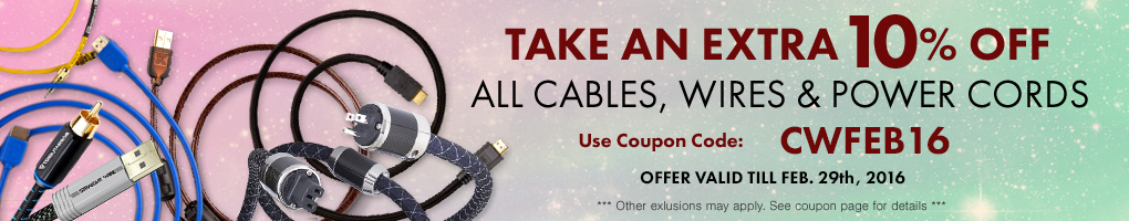 Take an extra 10% All Cables, Wires & Power Cords! Use Coupon Code CWFEB16 at checkout!