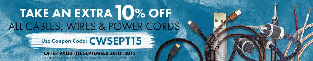 Take an extra 10% All Cables, Wires & Power Cords! Use Coupon Code CWSEPT15 at checkout!