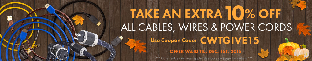Take an extra 10% All Cables, Wires & Power Cords! Use Coupon Code CWTGIVE15 at checkout!