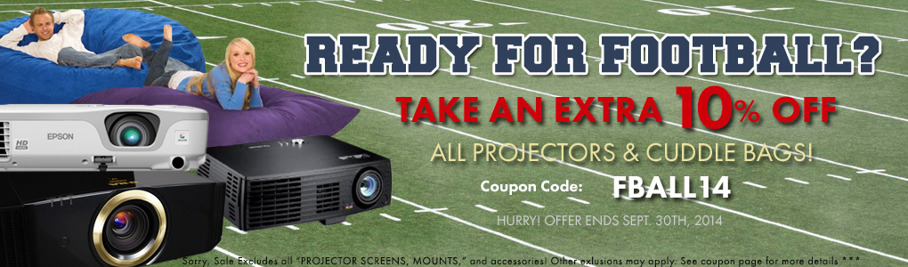 Are you ready for the Football Season? Take 10% off All Projectors and Cuddle Bags! Use Code FBALL14