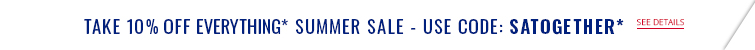 Take 10% off Everything Spring Sale Event* Use code SATOGETHER