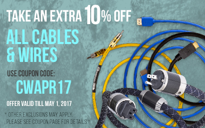 Take 10% off All Cables and Wires! Use coupon code CWAPR17 at checkout!