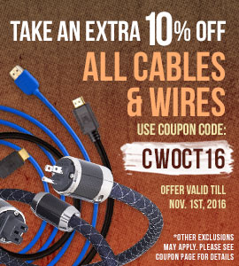 Take 10% off All Cables and Wires! Use coupon code: CWOCT16 at checkout!
