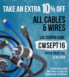 Take 10% off All Cables and Wires! Use coupon code: CWSEPT16 at checkout!
