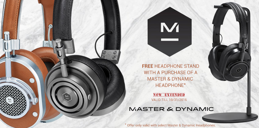Now Featuring Master and Dynamic Headphones